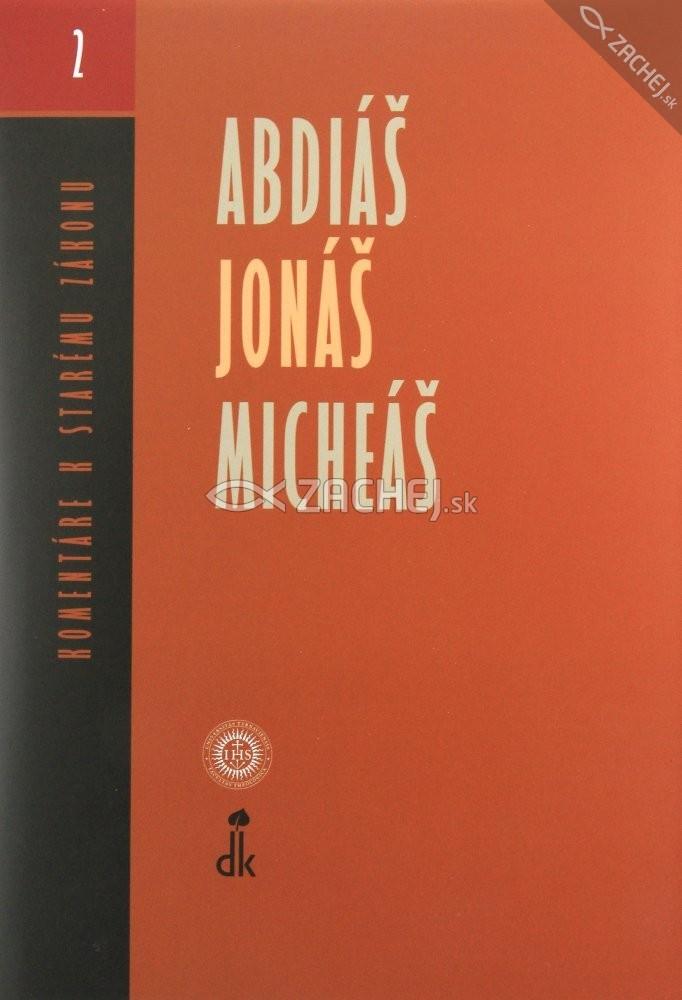 Abdiáš, Jonáš, Micheáš - Komentáre k Starému Zákonu (zväzok 2)