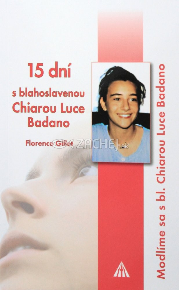 15 dní s blahoslavenou Chiarou Luce Badano - Modlíme sa s bl. Chiarou Luce Badano