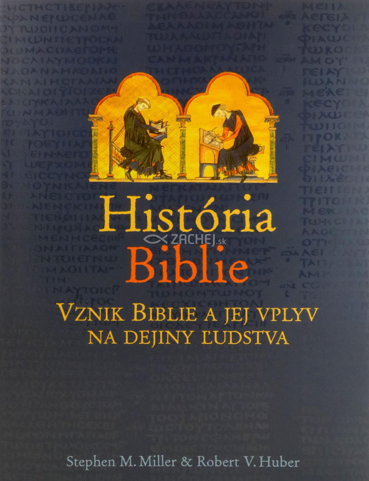 História Biblie - Vznik Biblie a jej vplyv na dejiny ľudstva
