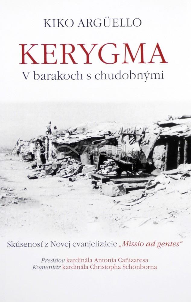 """Kerygma - V barakoch s chudobnými - Skúsenosť z Novej evanjelizácie """"Missio ad gentes"""""""