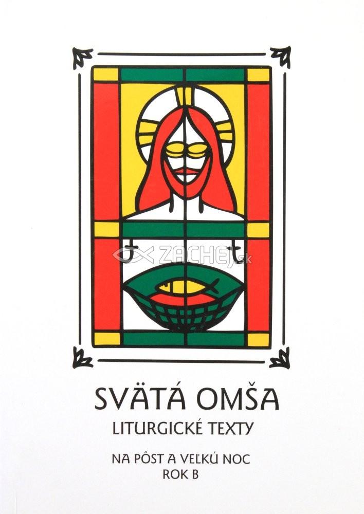 Svätá Omša (pôst a Veľká noc - rok B) - Liturgické texty