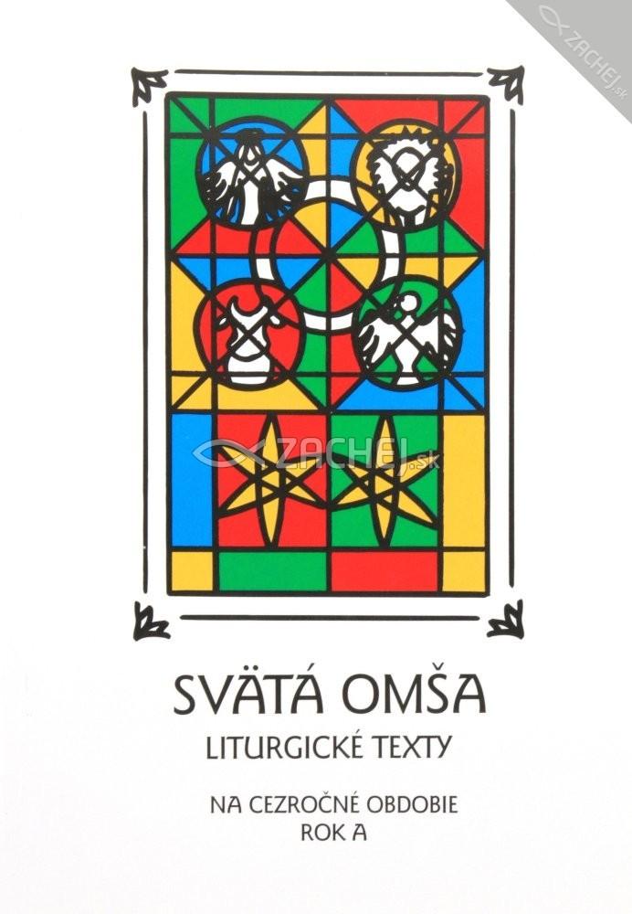 Svätá Omša (cezročné obdobie - rok A) - Liturgické texty