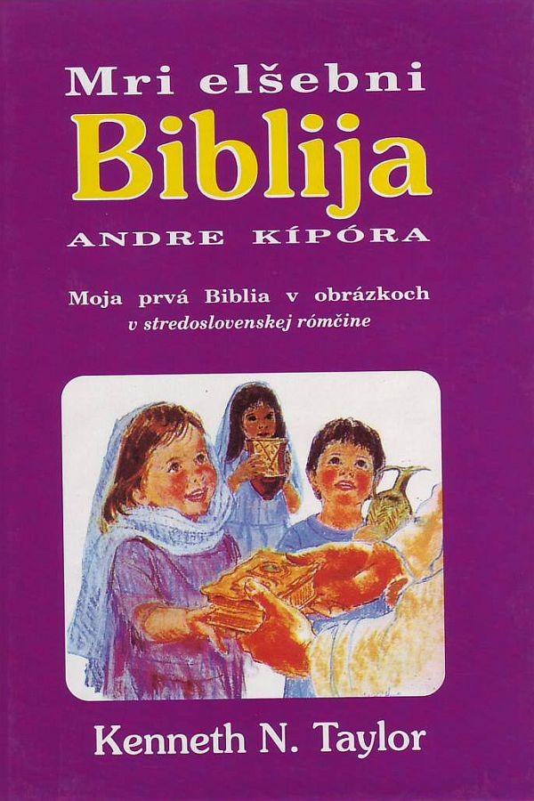 Mri elšebni Biblia andre kípóra - Moja prvá Biblia v obrázkoch v stredoslovenskej rómčine