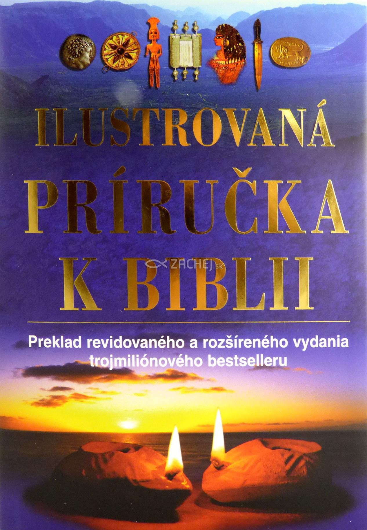 Ilustrovaná príručka k Biblii - Preklad revidovaného a rozšíreného anglického vydania