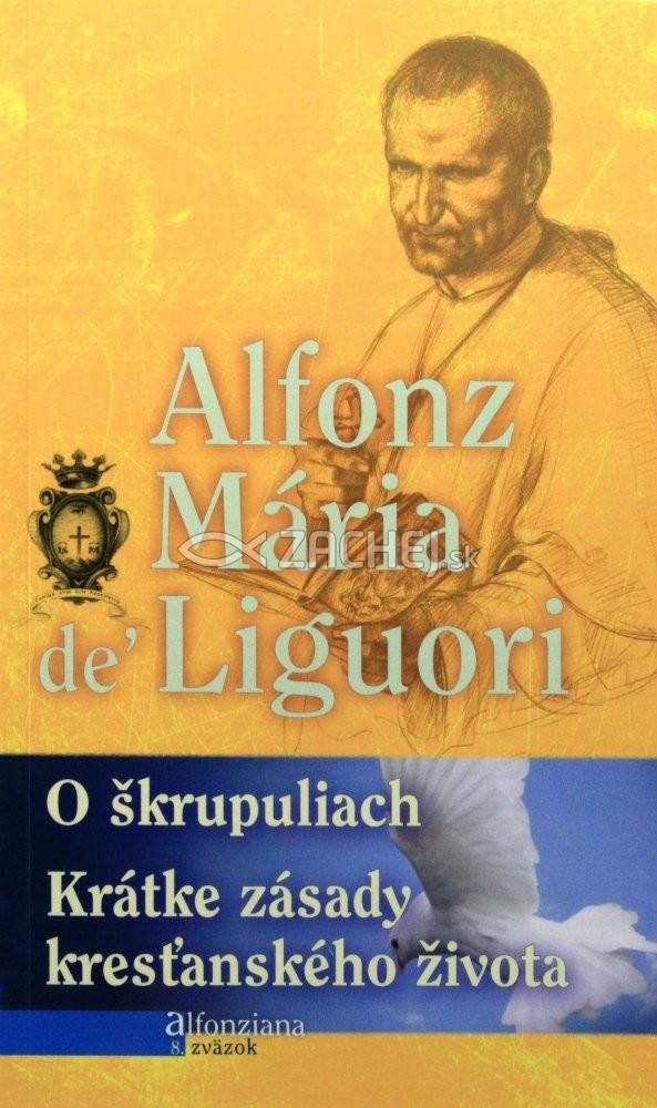 O škrupuliach - Krátke zásady kresťanského života - 8. zväzok edície