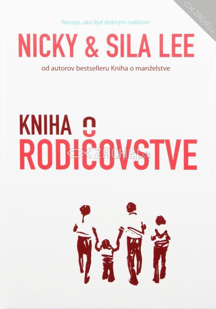 Kniha o rodičovstve - Praktická príručka k tomu ako sa stať dobrým rodičom