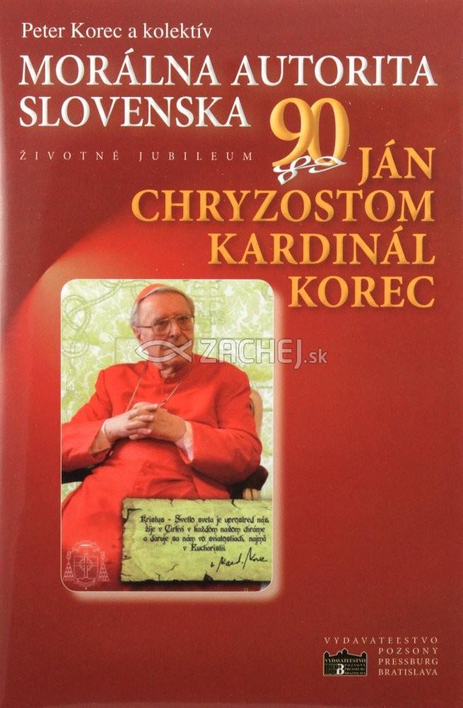 Morálna autorita Slovenska - Ján Chryzostom kardinál Korec