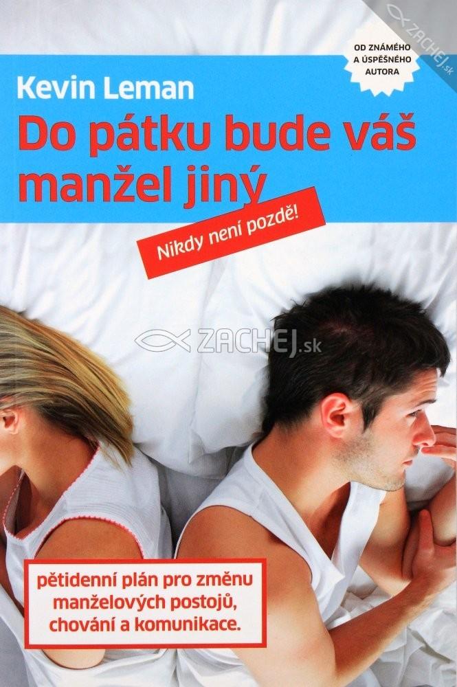 Do pátku bude váš manžel jiný - Nikdy není pozdě!