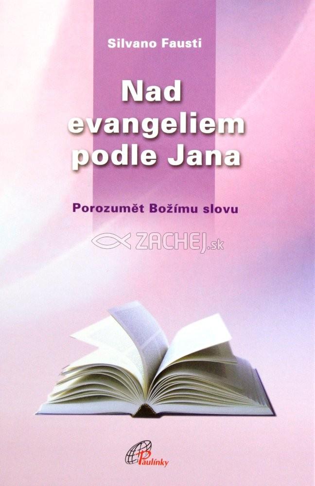 Nad evangeliem podle Jana - Porozumět Božímu slovu