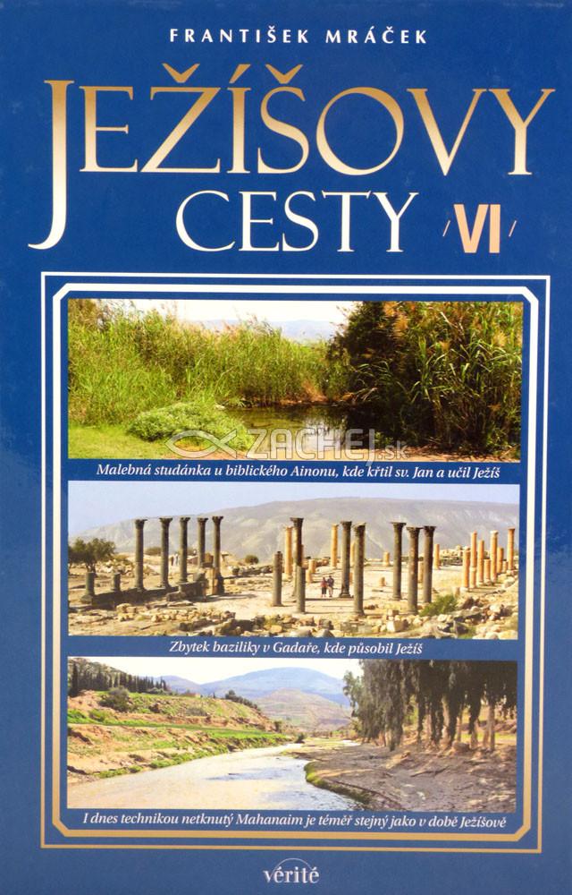 Ježíšovy cesty VI.