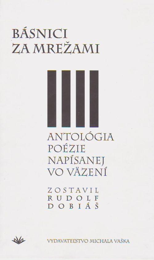 Básnici za mrežami - Antológia poézie napísanej vo väzení