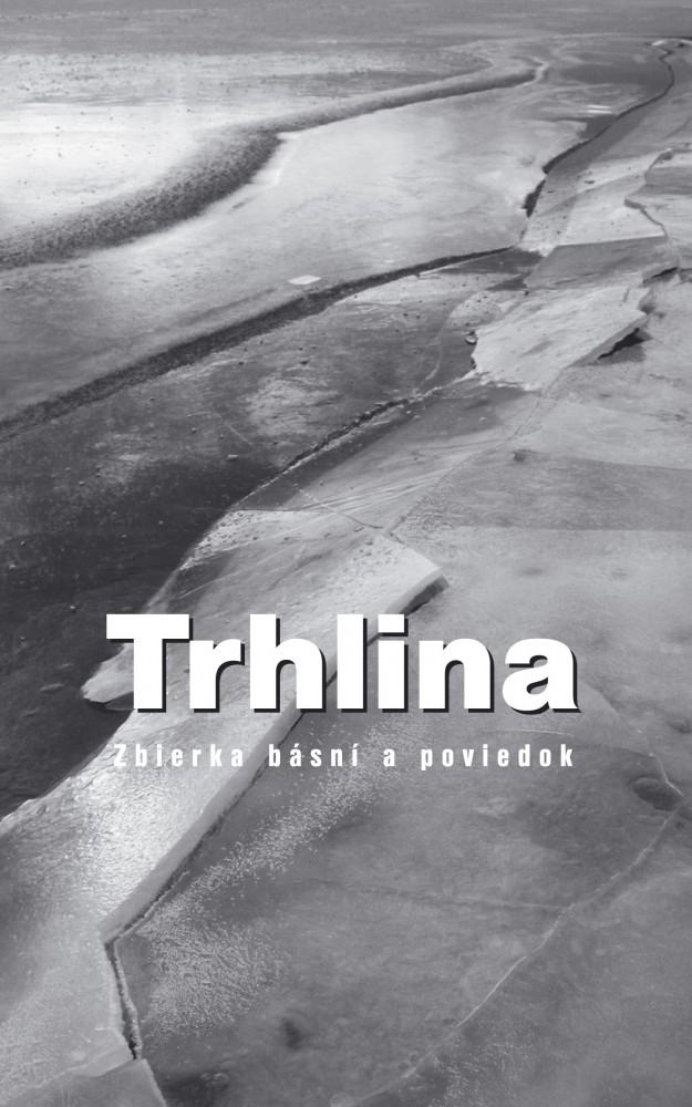 Trhlina - Zbierka básní a poviedok