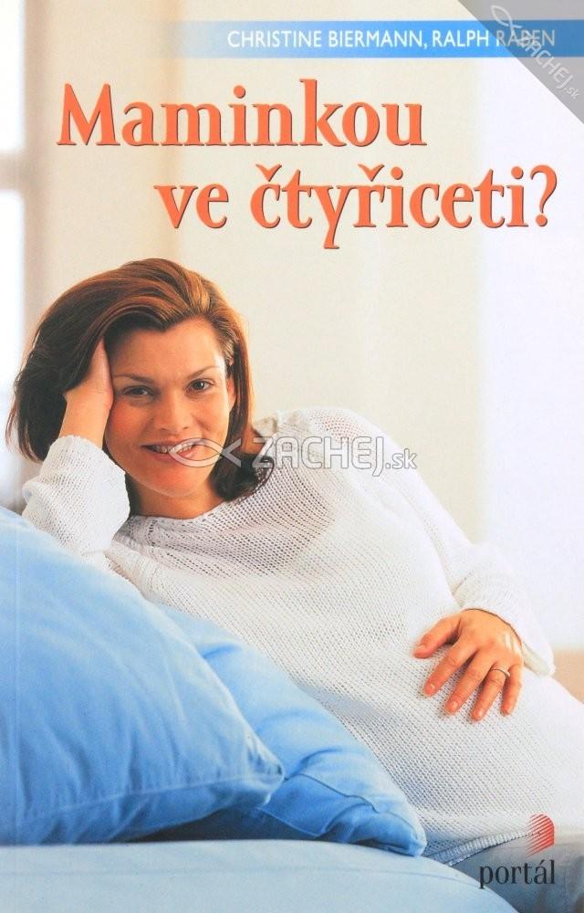 Maminkou ve čtyřiceti? - Výhody a nevýhody pozdního těhotenství