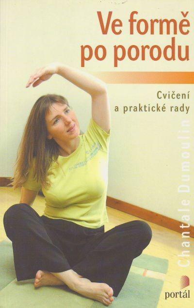 Ve formě po porodu - Cvičení a praktické rady