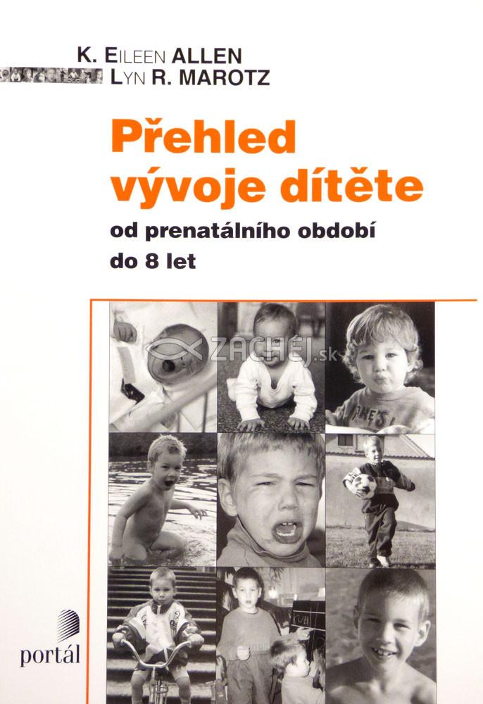 Přehled vývoje dítěte - Od prenatálního období do 8 let