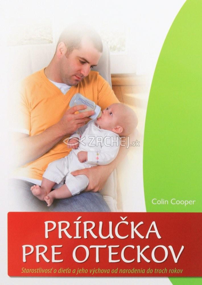 Príručka pre oteckov - Starostlivosť o dieťa jeho výchova od narodenia do troch rokov