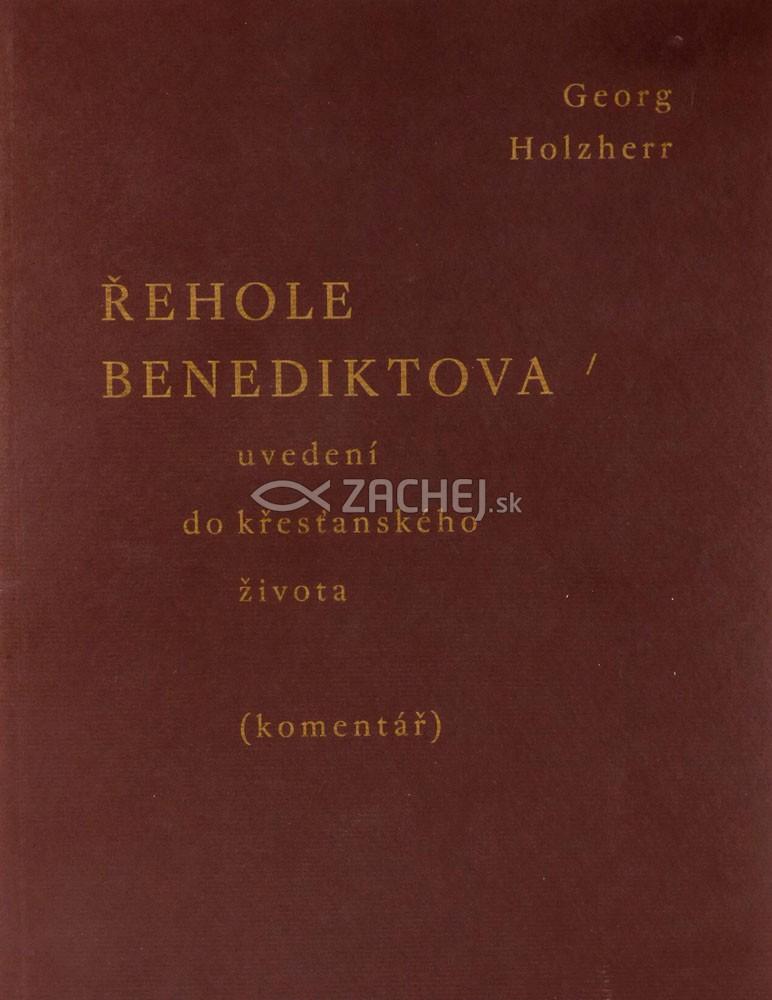 Řehole Benediktova - Uvedení do křesťanského života - komentář