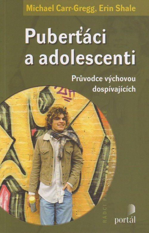 Puberťáci a adolescenti - Průvodce výchovou dospívajících