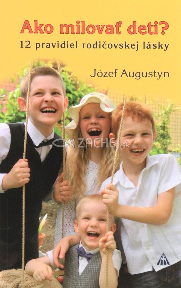 Ako milovať deti? - 12 pravidiel rodičovskej lásky
