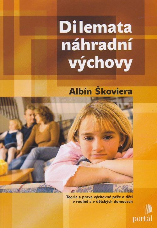 Dilemata náhradní výchovy - Teorie a praxe výchovné péče o děti v rodině a v dětských domovech