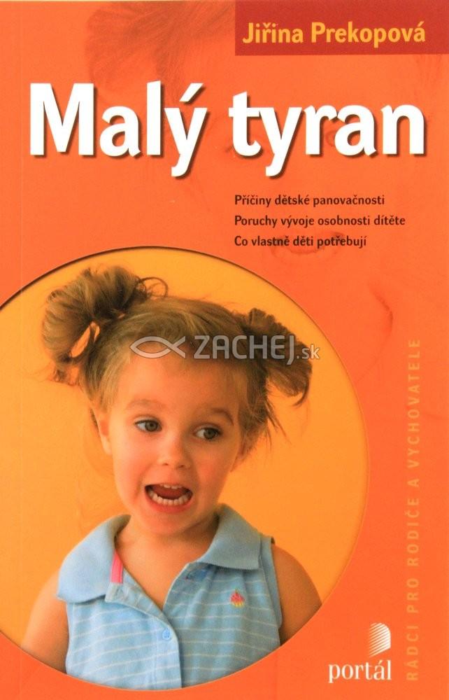 Malý tyran - Příčiny dětské panovačnosti. Poruchy vývoje osobnosti dítěte. Co vlastně děti potřebují?