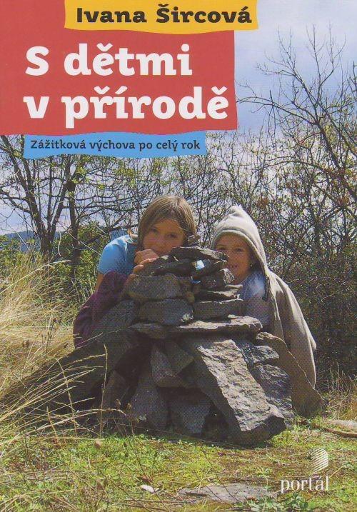 S dětmi v přírodě - Zážitková výchova po celý rok