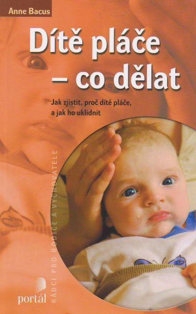 Dítě pláče - co dělat - Jak zjistit, proč dítě pláče, a jak ho uklidnit