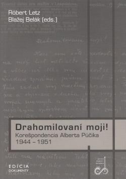 Drahomilovaní moji! - korešpondencia Alberta Púčika 1944 - 1951