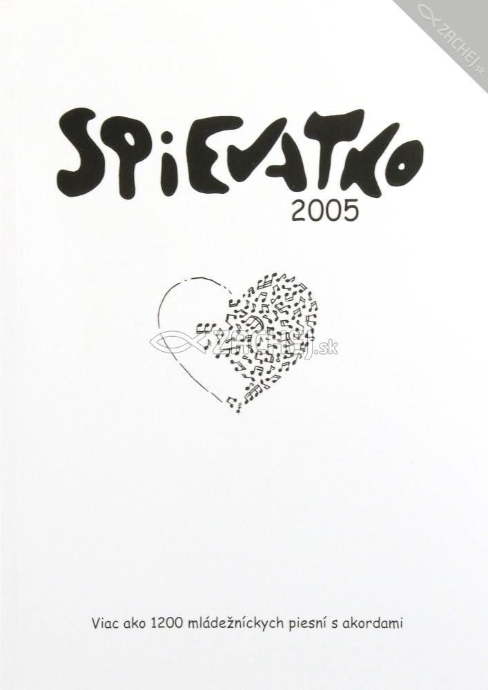Spievatko 2005 - Viac ako 1200 mládežníckych piesní s akordami