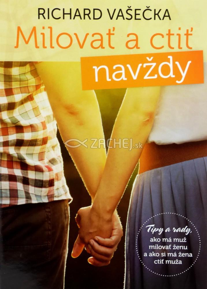 Milovať a ctiť - Navždy - Tipy a rady, ako má muž milovať ženu a ako si má žena ctiť muža