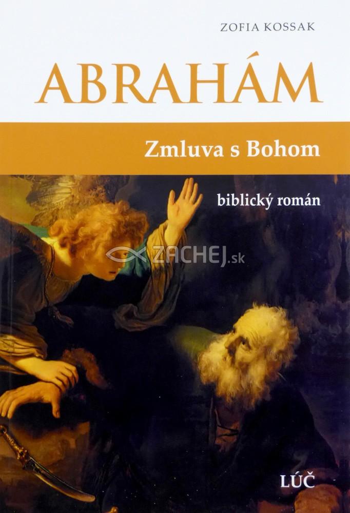 Abrahám - Zmluva s Bohom - biblický román