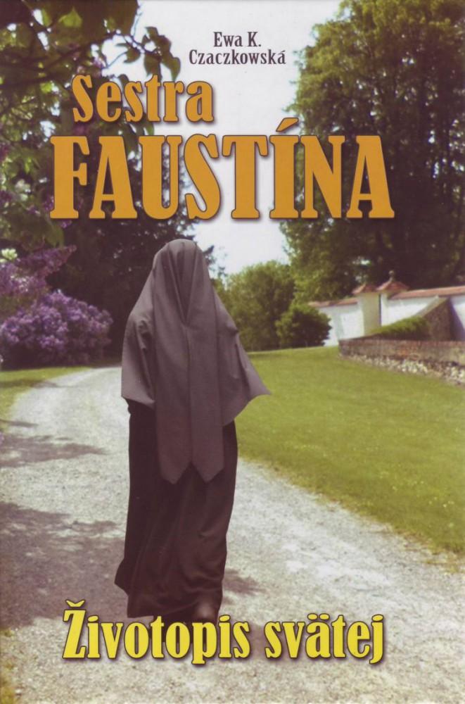 Sestra Faustína : Životopis svätej