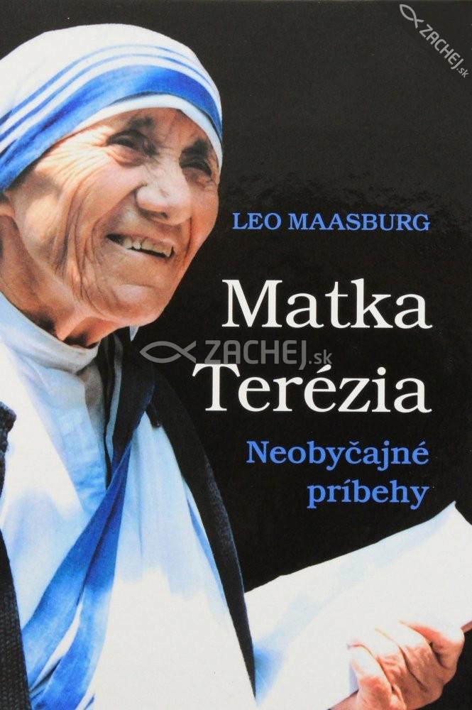 Matka Terézia - Neobyčajné príbehy