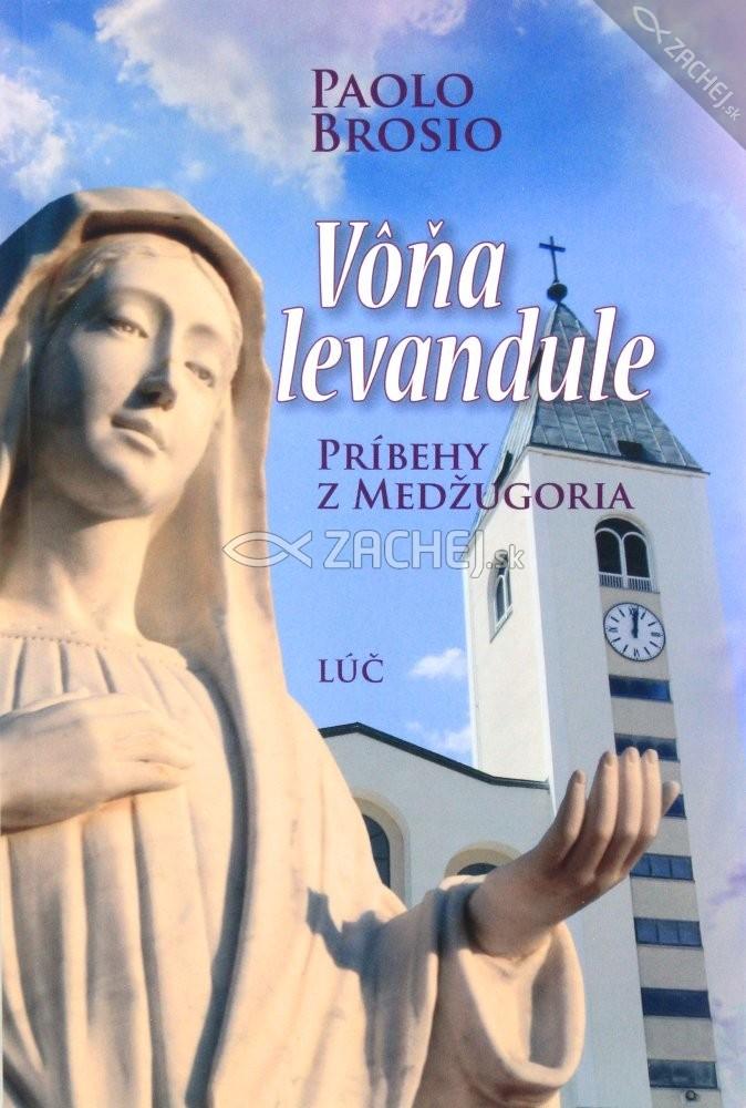 Vôňa levandule - Príbehy z Medžugoria