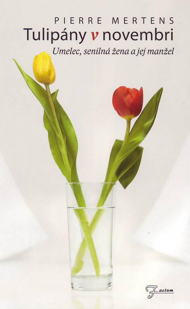Tulipány v novembri - Umelec, senilná žena a jej manžel