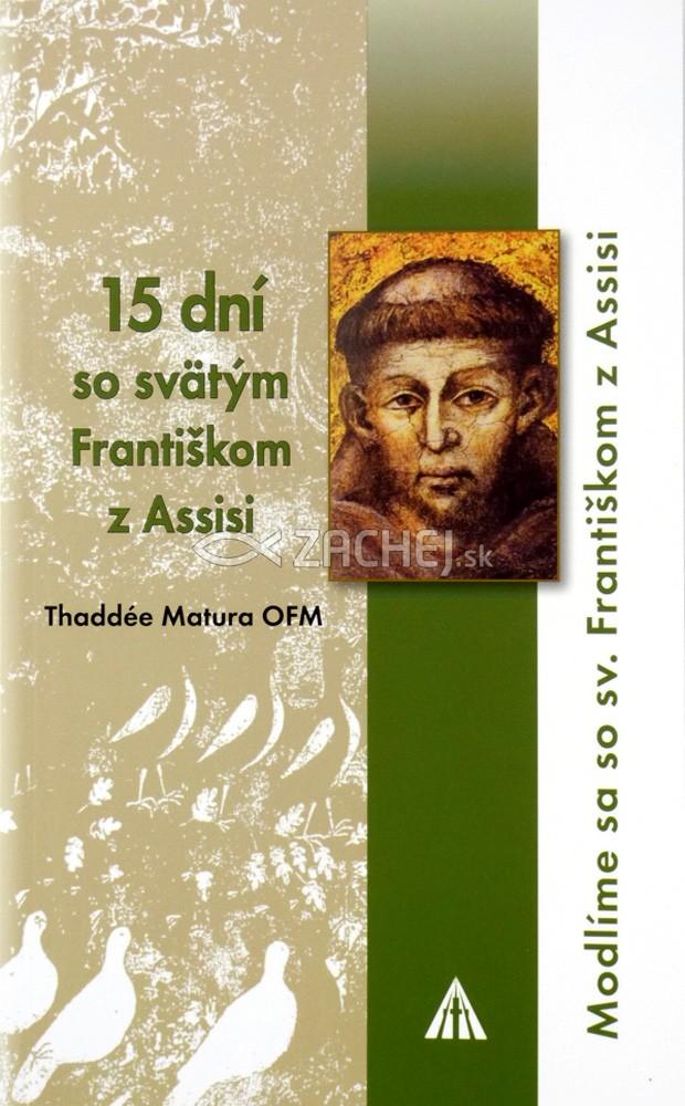 15 dní so svätým Františkom z Assisi - Modlíme sa so sv. Františkom z Assisi