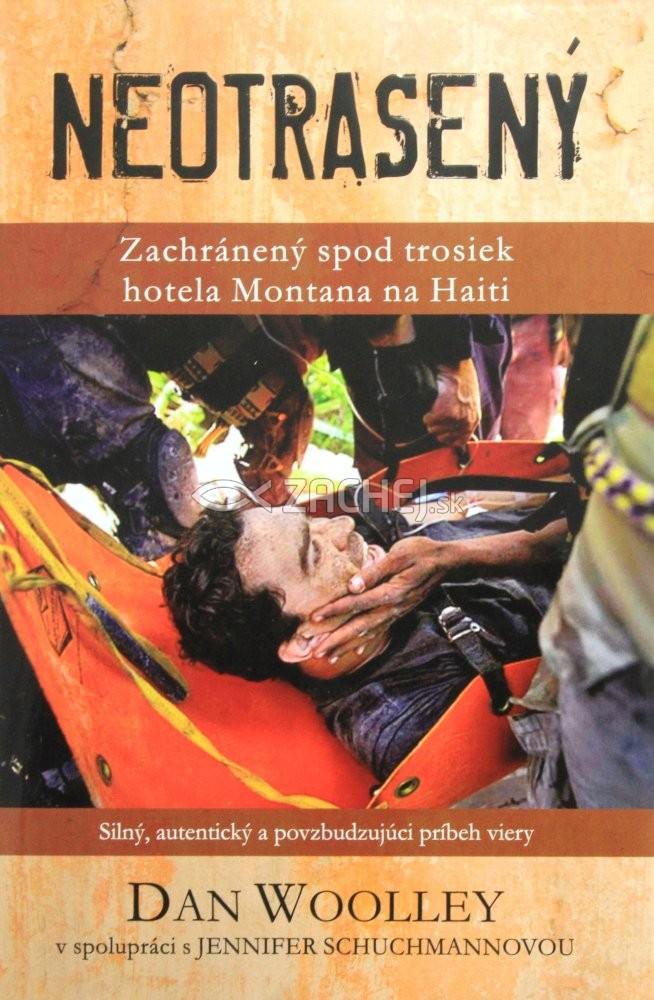 Neotrasený - Zachránený spod trosiek hotela Montana na Haiti