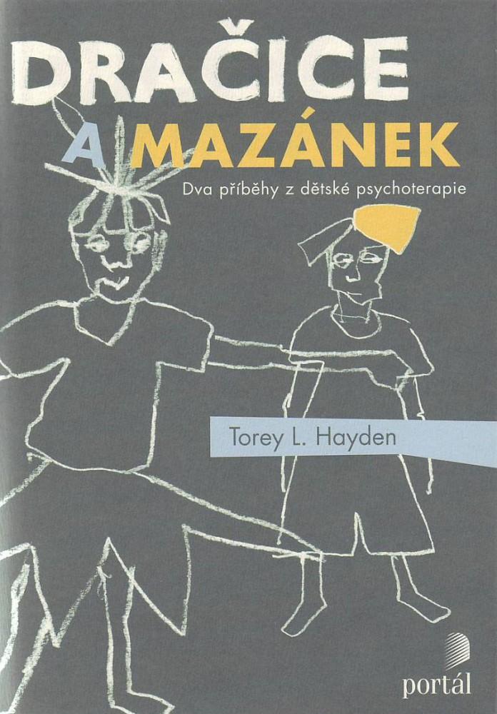 Dračice a mazánek - Dva příběhy z dětské psychoterapie