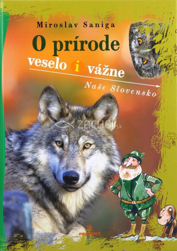 O prírode veselo i vážne - Naše Slovensko