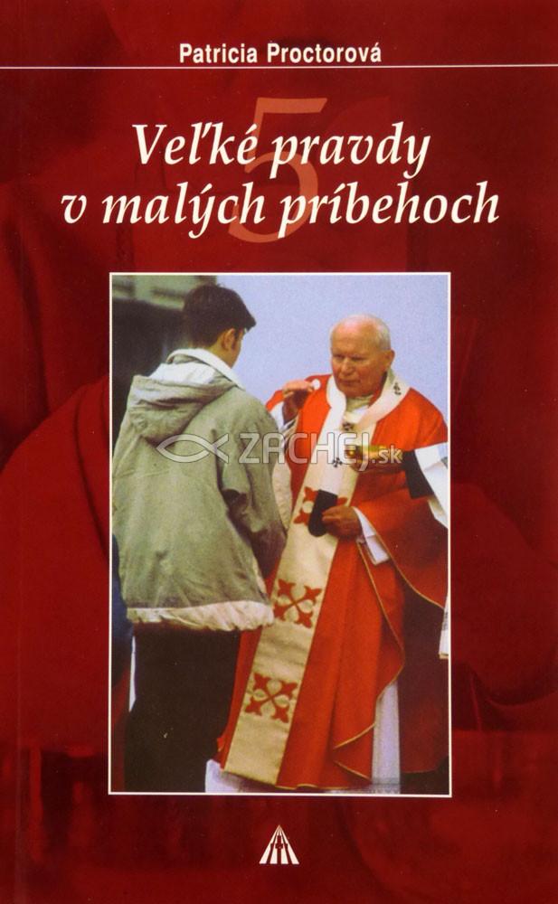 Veľké pravdy v malých príbehoch 5 - Príbehy o Eucharistii