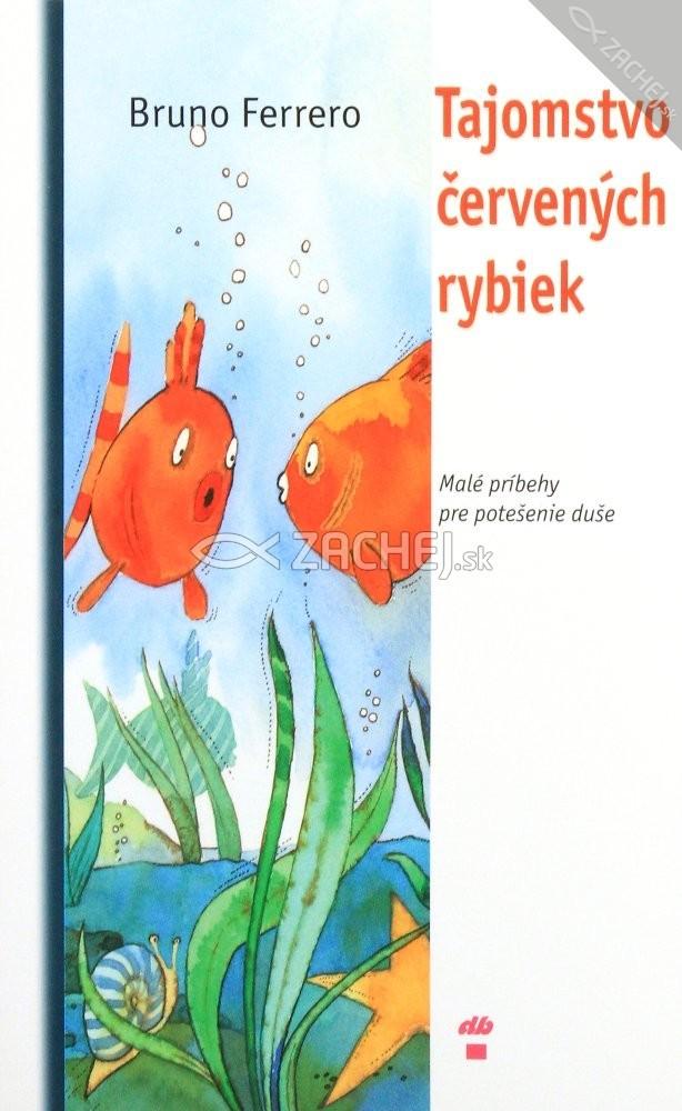 Tajomstvo červených rybiek - Malé príbehy na potešenie duše
