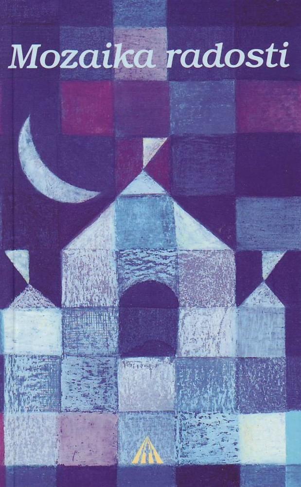 Mozaika radosti - Príbehy na chvíle sviatočné i všedné