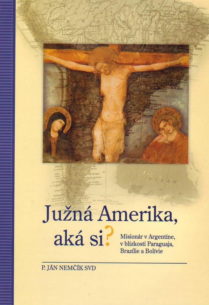 Južná Amerika, aká si? - Misionár v Argentíne, v blízkosti Paraguaja, Brazílie a Bolívie