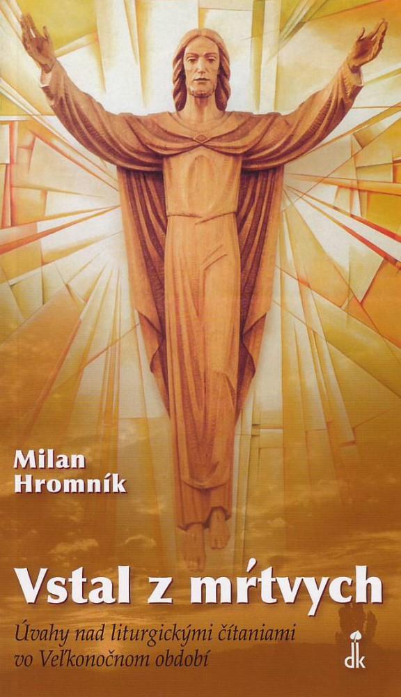 Vstal z mŕtvych - Úvahy nad liturgickými čítaniami vo Veľkonočnom období