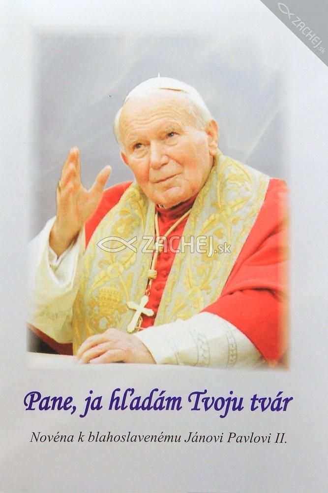 Pane, ja hľadám Tvoju tvár - Novéna k blahoslavenému Jánovi Pavlovi II.