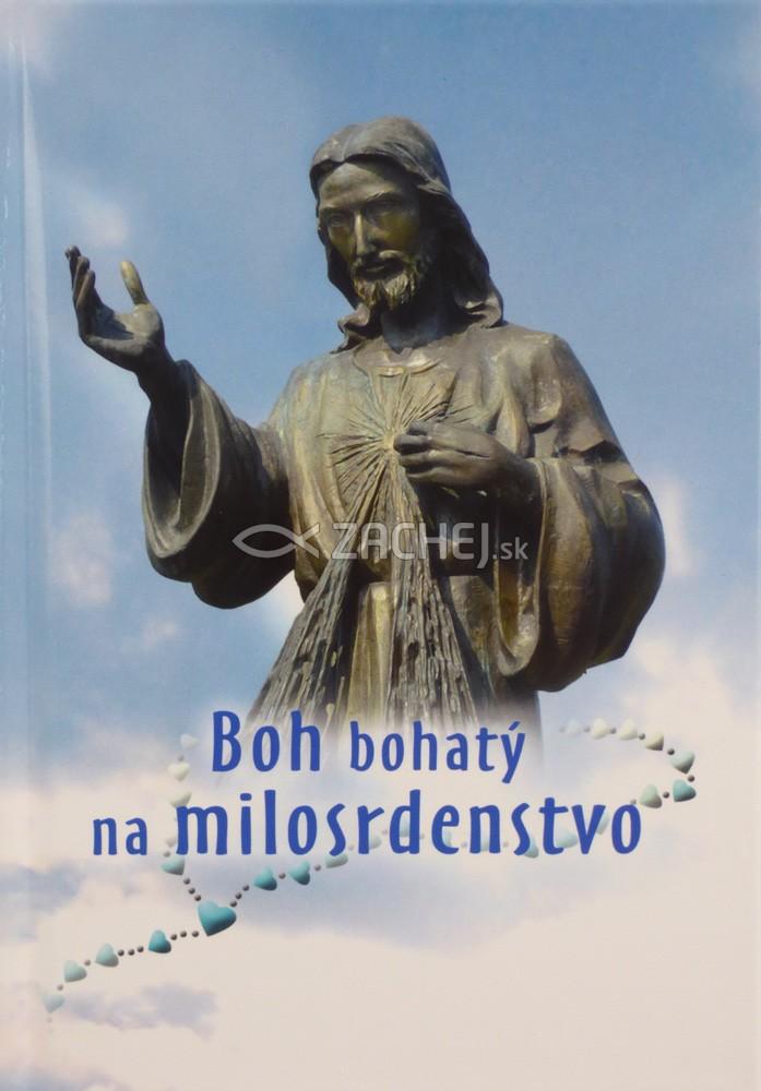 Boh bohatý na milosrdenstvo - Rozjímania a modlitby k Božiemu milosrdenstvu