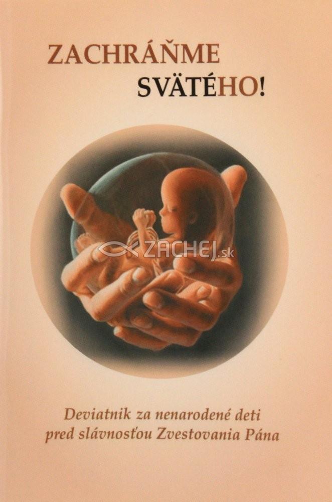Zachráňme svätého! - Deviatnik za nenarodené deti pred slávnosťou Zvestovania Pána