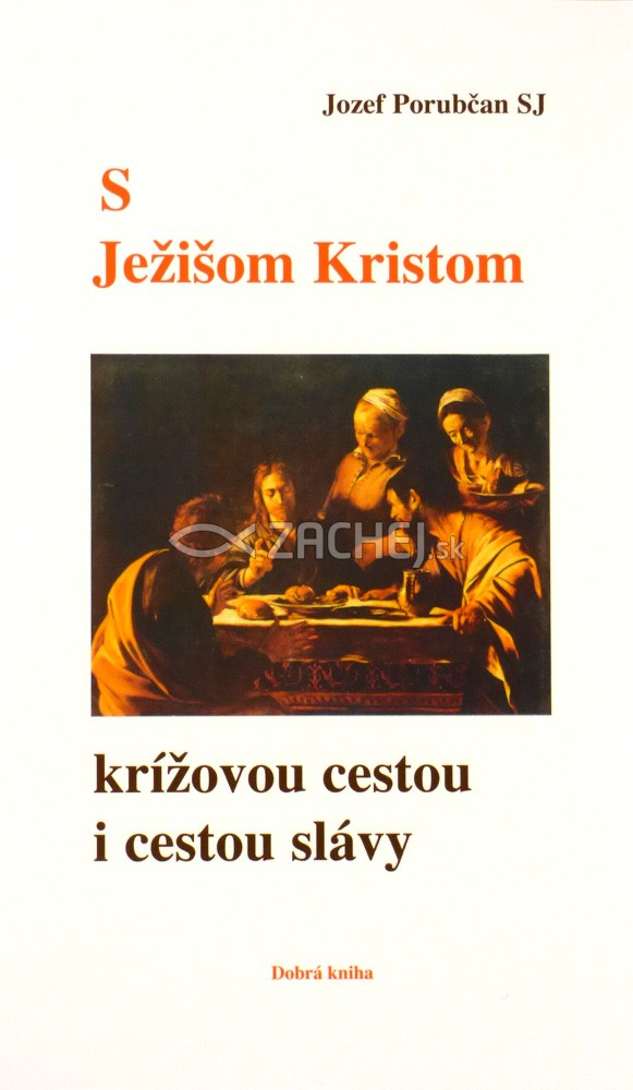 S Ježišom Kristom krížovou cestou i cestou slávy