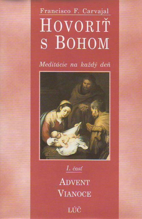 Hovoriť s Bohom 1. časť - Advent a Vianoce