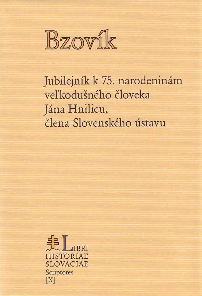 Bzovík - Jubilejník k 75. narodeninám veľkodušného človeka Jána Hnilicu, člena Slovenského ústavu